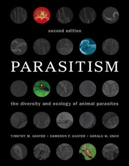 Parasitism: The Diversity and Ecology of Animal Parasites, by Goater, 2nd Edition 9780521122054