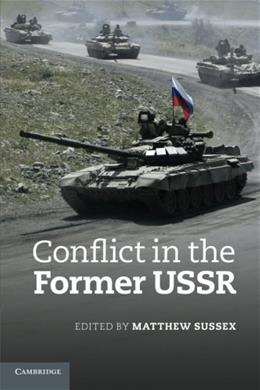 Conflict in the Former USSR, by Sussex 9780521135283