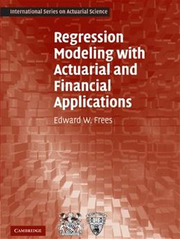Regression Modeling With Actuarial and Financial Applications, by Frees 9780521135962