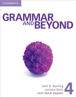 Grammar and Beyond 4, by Bunting, Worktext 9780521143011