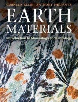 Earth Materials: Introduction to Mineralogy and Petrology, by Klein 9780521145213