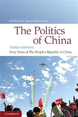 Politics of China: 60 Years of The Peoples Republic of China, by MacFarquhar, 3rd Edition 9780521145312
