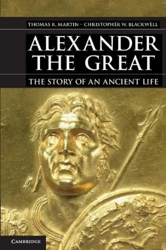 Alexander the Great: The Story of an Ancient Life, by Martin 9780521148443
