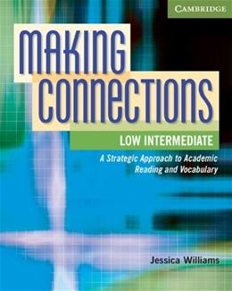 Making Connections: A Strategic Approach to Academic Reading, by Williams, Low Intermediate Level 9780521152167