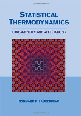 Statistical Thermodynamics: Fundamentals and Applications, by Laurendeau 9780521154192