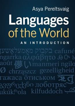 Languages of the World: An Introduction, by Pereltsvaig 9780521175777