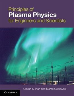 Principles of Plasma Physics for Engineers and Scientists, by Inan 9780521193726
