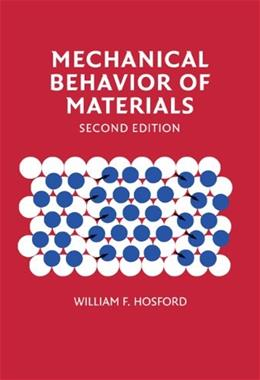 Mechanical Behaviour of Materials, by Hosford, 2nd Edition 9780521195690