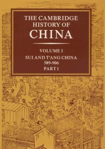 Cambridge History of China, by Twitchett, Volume 3: Sui and Tang China, 589-906 AD, Part 1 9780521214469