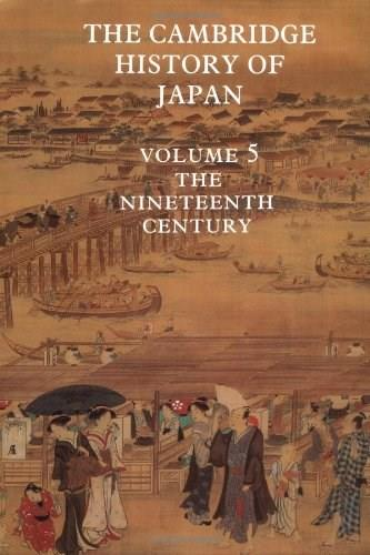 Cambridge History of Japan, by Jansen, Volume 5: The Nineteenth Century 9780521223560