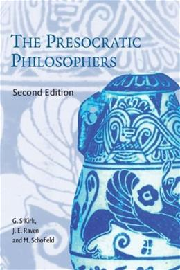 Presocratic Philosophers, by Kirk, 2nd Edition 9780521274555