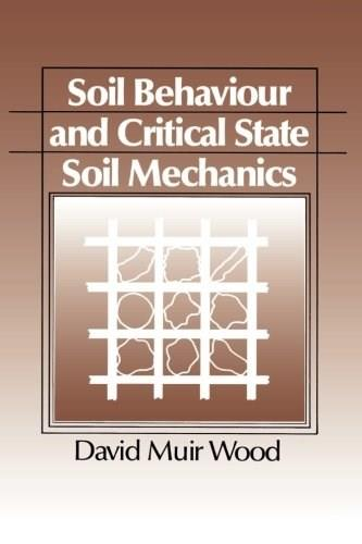 Soil Behaviour and Critical State Soil Mechanics, by Wood 9780521337823