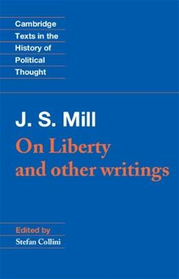 On Liberty and Other Writings, by Mill 9780521379175