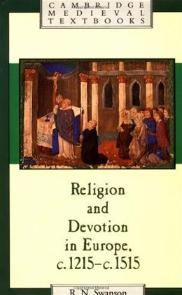 Religion and Devotion in Europe, c.1215- c.1515, by Swanson 9780521379502