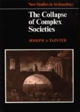 Collapse of Complex Societies, by Tainter 9780521386739