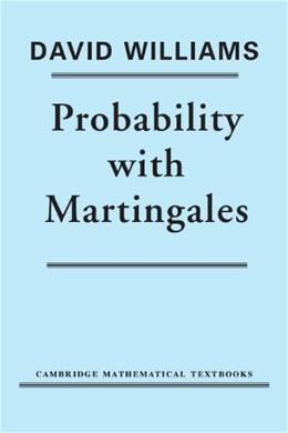 Probability With Martingales, by Williams 9780521406055