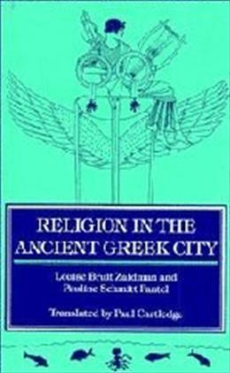Religion in the Ancient Greek City, by Zaidman 9780521423571