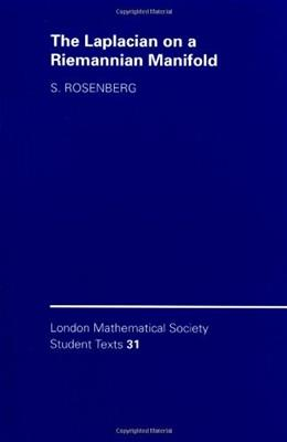 Laplacian on a Riemannian Manifold: An Introduction to Analysis on Manifolds, by Rosenberg 9780521468312