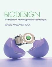 Biodesign: The Process of Innovating Medical Technologies, by Zenios 9780521517423