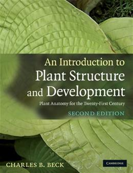 Introduction to Plant Structure and Development, by Beck, 2nd Edition 9780521518055