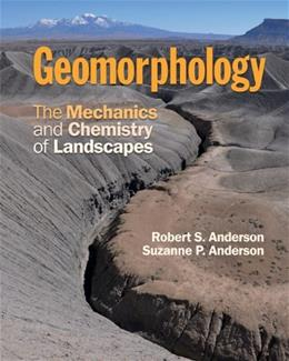 Geomorphology: The Mechanics and Chemistry of Landscapes, by Anderson 9780521519786