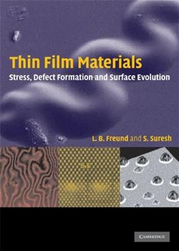 Thin Film Materials: Stress, Defect Formation and Surface Evolution, by Freund 9780521529778