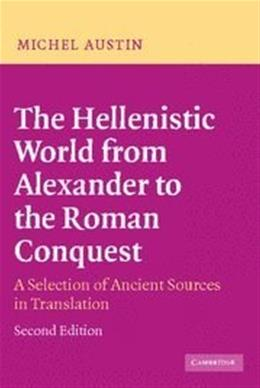Hellenistic World from Alexander to the Roman Conquest, by Austin, 2nd Edition 9780521535618
