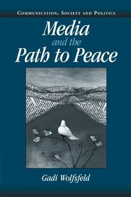Media and the Path to Peace, by Wolfsfeld 9780521538626