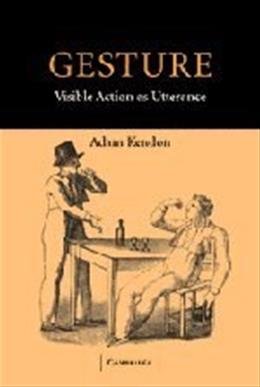 Gesture: Visible Action as Utterance, by Kendon 9780521542937