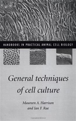 General Techniques of Cell Culture, by Harrison 9780521574969