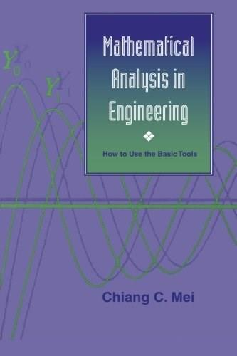 Mathematical Analysis in Engineering: How to Use the Basic Tools, by Mei 9780521587983