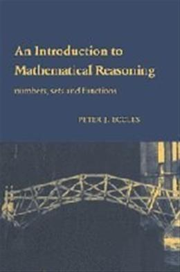 Introduction to Mathematical Reasoning, by Eccles 9780521597180