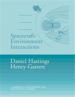 Spacecraft-Environment Interactions, by Hastings 9780521607568