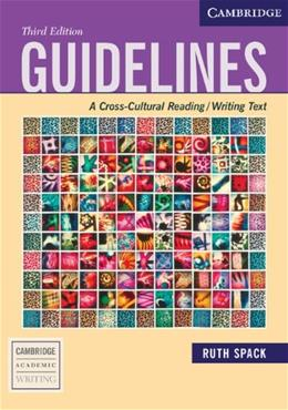 Guidelines: A Cross Cultural Reading Writing Text, by Spack, 3rd Edition 9780521613019