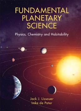 Fundamental Planetary Science: Physics, Chemistry and Habitability, by Lissauer 9780521618557