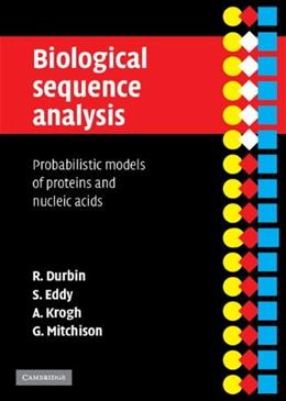 Biological Sequence Analysis: Probabilistic Models of Proteins and Nucleic Acids, by Durbin 9780521629713