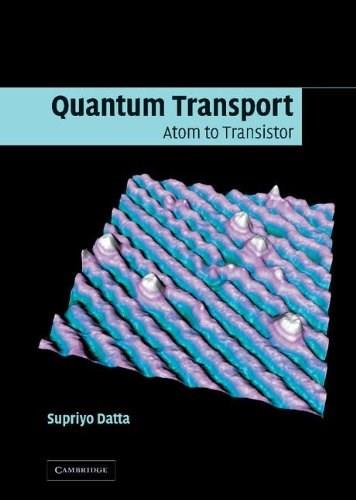 Quantum Transport: Atom to Transistor, by Datta, 2nd Edition 9780521631457