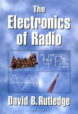 Electronics of Radio, by Rutledge BK w/DISK 9780521646451