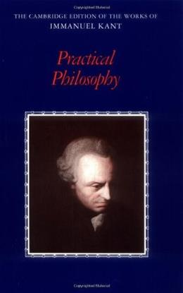 Practical Philosophy, by Kant 9780521654081