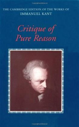Critique of Pure Reason, by Kant 9780521657297