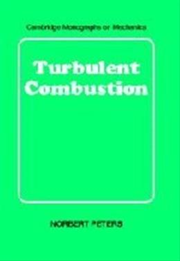 Turbulent Combustion, by Peters 9780521660822