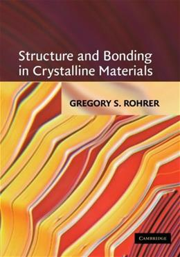 Structure and Bonding in Crystalline Materials, by Rohrer 9780521663793