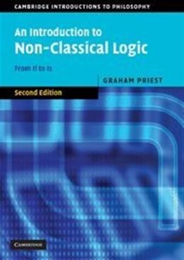 Introduction to Non-Classical Logic: From If to Is, by Priest, 2nd Edition 9780521670265