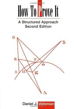 How to Prove It: A Structured Approach, by Velleman, 2nd Edition 9780521675994