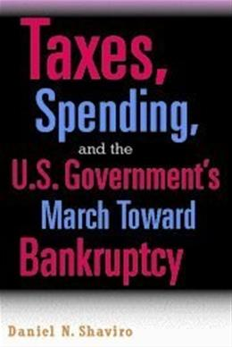 Taxes, Spending, and the U.S. Governments March Towards Bankruptcy 1 9780521689588