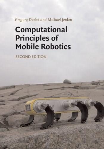 Computational Principles of Mobile Robotics, by Dudek, 2nd Edition 9780521692120