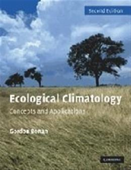 Ecological Climatology: Concepts and Applications, by Bonan, 2nd Edition 9780521693196