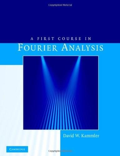 First Course in Fourier Analysis, by Kammler, 2nd Edition 9780521709798