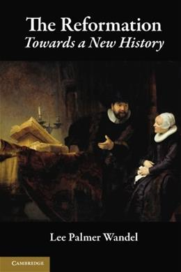 Reformation: Towards a New History, by Wandel 9780521717977