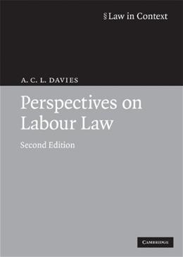 Perspectives on Labour Law, by Davies, 2nd Edition 9780521722346